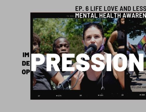 Episode 6: Depression Is Real – Life Love and Lessons Mental Health Awareness for Hope and Self-Care